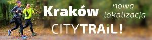Kraków nową lokalizacją CITY TRAIL