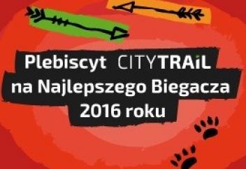 Plebiscyt CITY TRAIL na Najlepszego Biegacza 2016 roku!